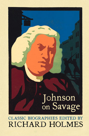 Johnson on Savage by Richard Holmes