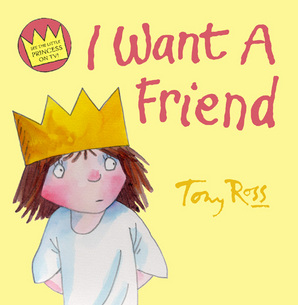 I Want A Friend by Tony Ross