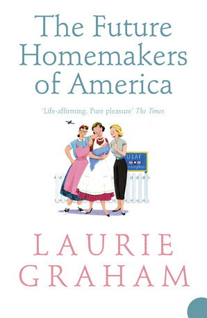 The Future Homemakers of America by Laurie Graham