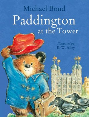 Paddington at the Tower by Michael Bond