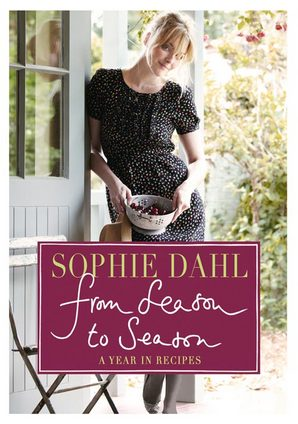 From Season to Season by Sophie Dahl