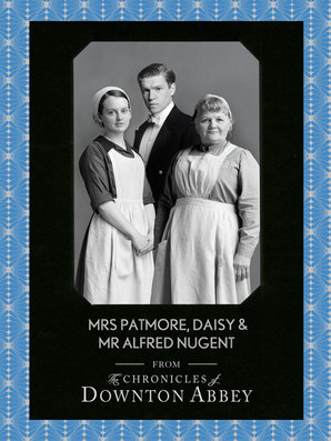 Mrs Patmore, Daisy and Mr Alfred Nugent by Matthew Sturgis