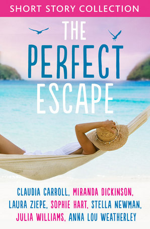 The Perfect Escape: Romantic short stories to relax with by Miranda Dickinson