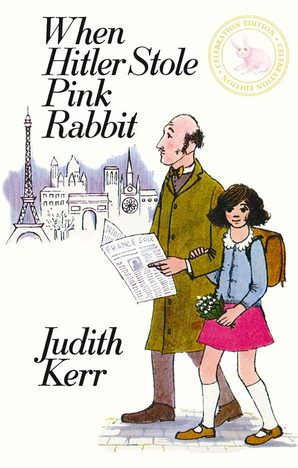 When Hitler Stole Pink Rabbit (celebration edition) by Judith Kerr