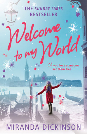Welcome to My World by Miranda Dickinson