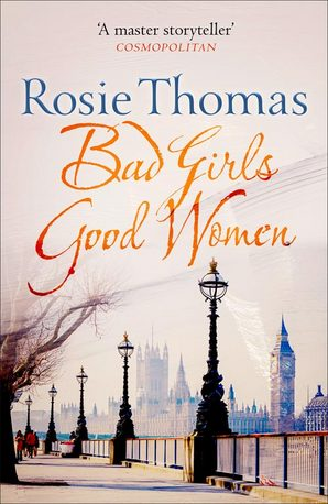 Bad Girls Good Women by Rosie Thomas