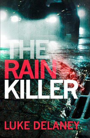 The Rain Killer by Luke Delaney