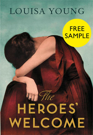 The Heroes' Welcome: free sampler by Louisa Young