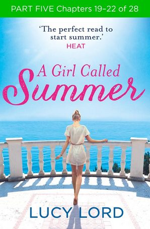 A Girl Called Summer: Part Five, Chapters 19–22 of 28 by Lucy Lord