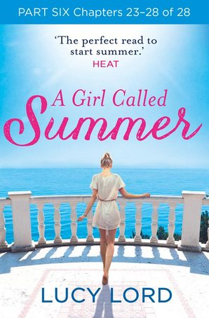 A Girl Called Summer: Part Six, Chapters 23–28 of 28 by Lucy Lord