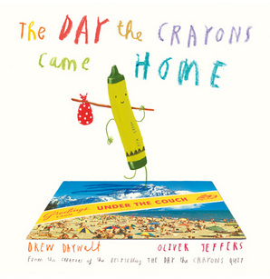 The Day The Crayons Came Home by Oliver Jeffers