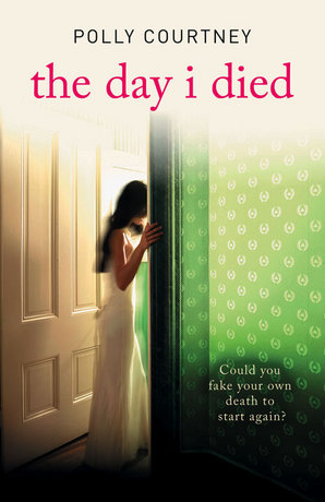 The Day I Died by Polly Courtney