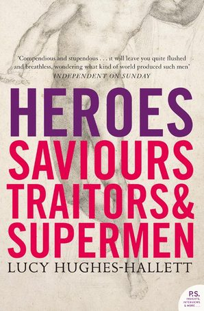 Heroes by Lucy Hughes-Hallett